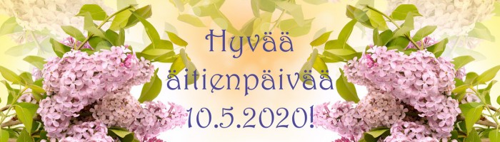 Hyvää äitienpäivää 2020